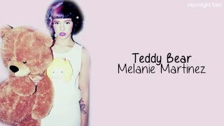 Melanie Martinez - Teddy Bear (lyrics)