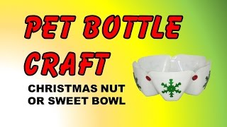 Pet Bottle Craft - Christmas Nut Or Sweet Bowl