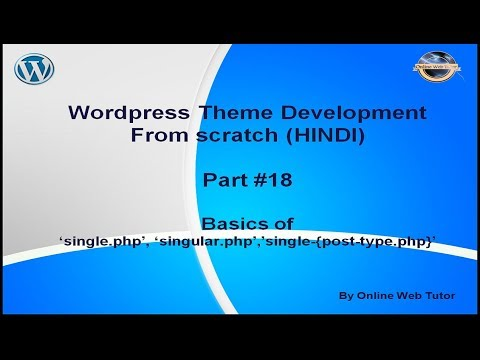 Wordpress Theme Development Tutorial From Scratch (Part 18) Role Of Single.php, Singular.php
