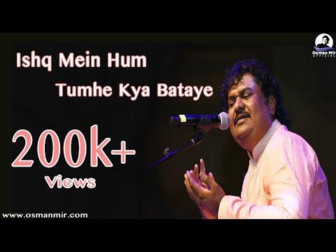 Ishq Mein Hum Tumhe Kya Bataye | Osman Mir | Ghazal