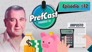 PrefCast #012 - Como investir na sua cidade? - Podcast da Pref. de Paranavaí