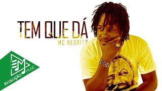 MC Negrito - Tem Que Dá