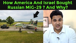 How America And Israel Bought Russian MiG  29 And Why
