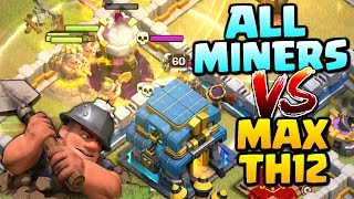 MINERS vs MAX TOWN HALL 12! Mass Miner Attack Strategy - Clash of Clans Update!