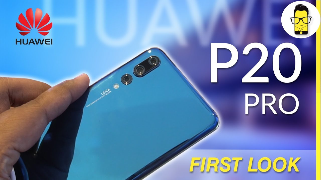Huawei P20 Pro First Look And Hands On Smartphone Camera Reimagined Recreated Redefined