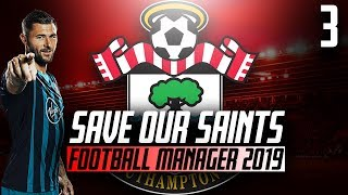 Football Manager 2019 Beta - Save Our Saints - Part 3 - vs Arsenal/ Man United - Southampton F.C.