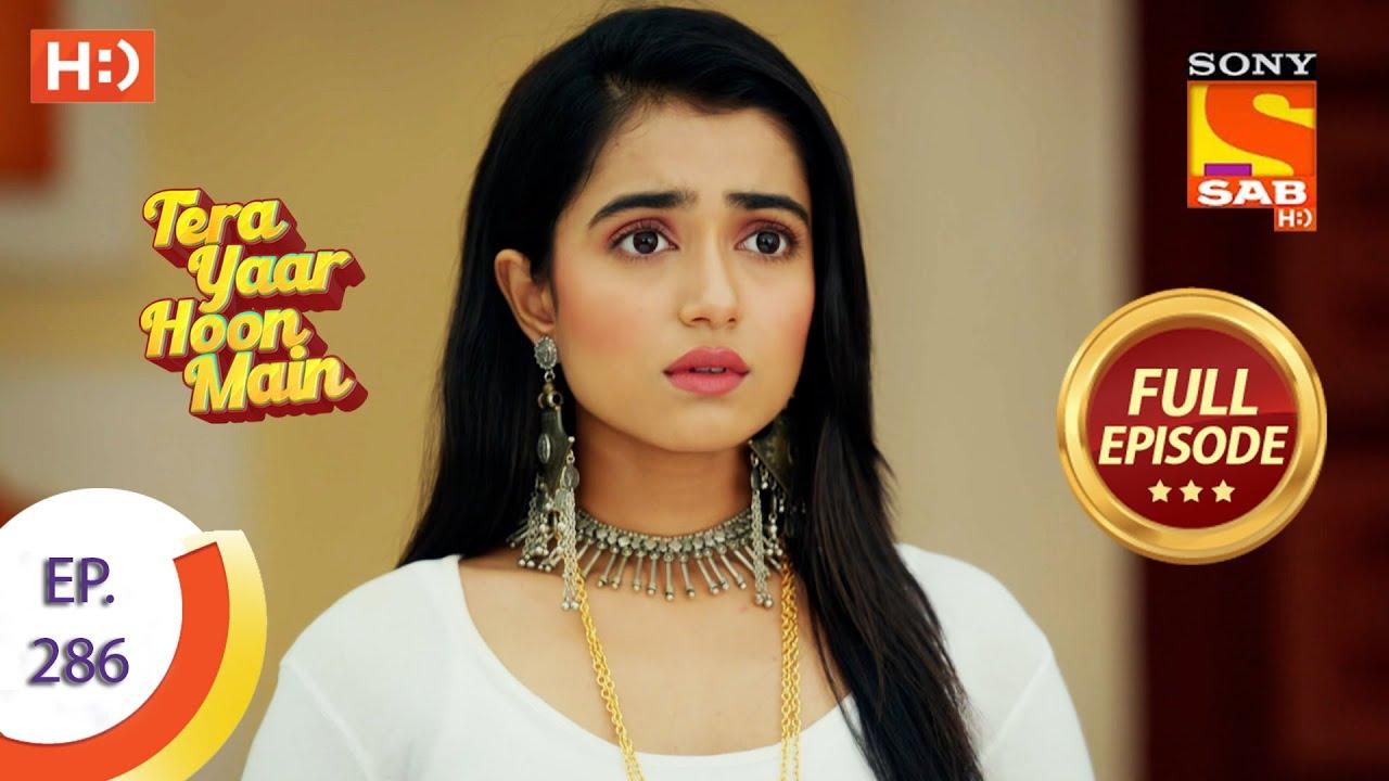 Download Tera Yaar Hoon Main - Ep 286 - Full Episode - Daljeet Apologises - 13th October  2021