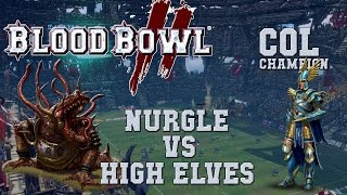 Blood Bowl 2 - Nurgle (the Sage) vs High Elves - COL_C G 26