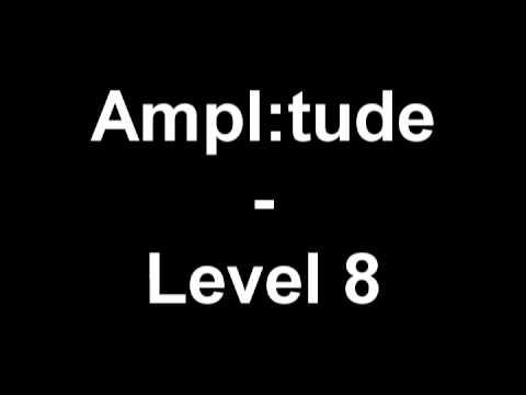 Ampl:tude - Level 8