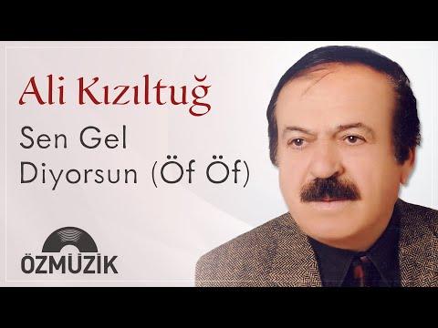 Halk Ozanı Ali Kızıltuğ Anısına - Sen Gel Diyorsun (Öf Öf)