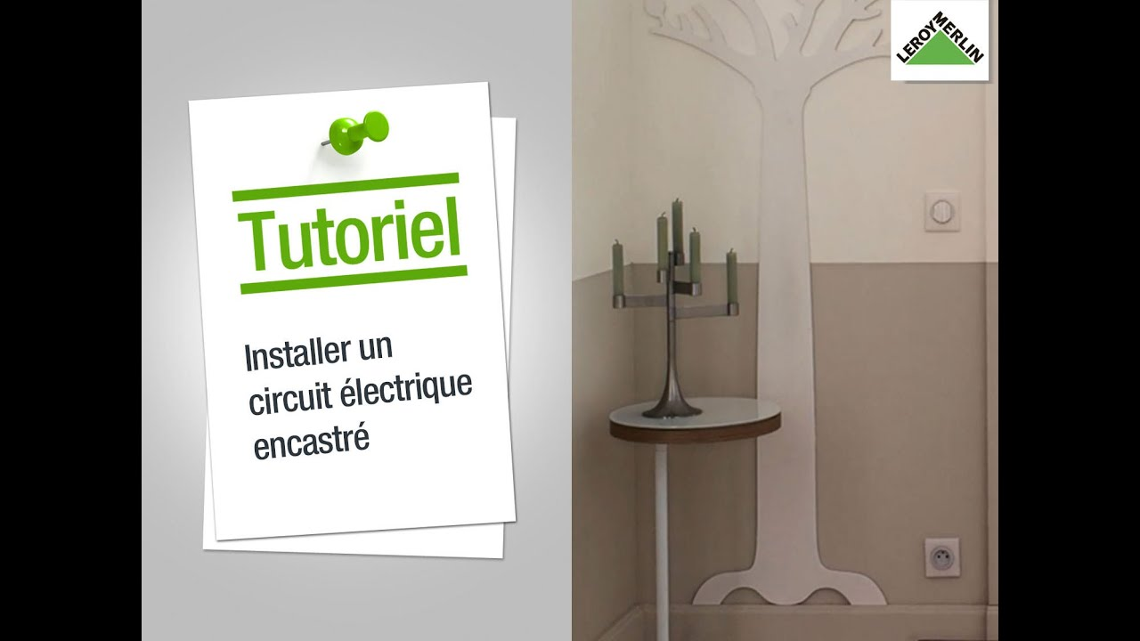comment installer un circuit lectrique encastr leroy merlin youtube. Black Bedroom Furniture Sets. Home Design Ideas