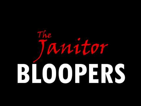 The Janitor Bloopers