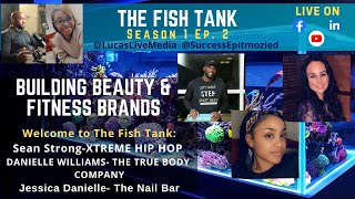 The Fish Tank Season 1 (Ep. 2) Building Beauty & Fitness Brands