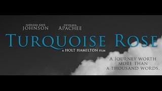 Turquoise Rose | Official Movie Trailer | Holt Hamilton Films