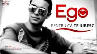 Repeat youtube video Ego - Pentru ca te iubesc [Official HD]