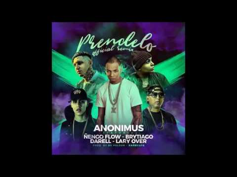 Anonimus ft Ñengo Flow,  Brytiago,  Darell,  Lary Over - Prendelo (Remix) [Official Audio]