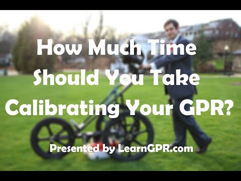 How Much Time Should You Take Calibrating Your GPR Before Survey?