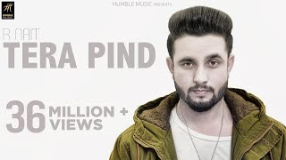 Tera Pind | R Nait | Official Music Video | Lat...