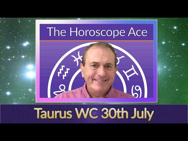 Taurus Weekly Horoscope from 30th July - 6th August
