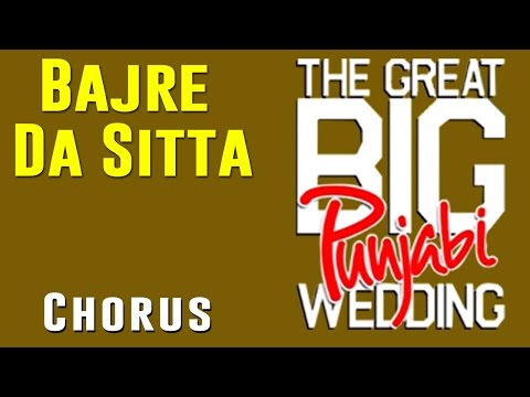 Bajre Da Sitta | Chorus | (Album: The Great Big Punjabi Wedding)