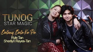 "Tunog Star Magic: Ryle & Ms. Sherilyn Reyes-Tan performs ""Batang Bata Ka Pa"" by Apo Hiking Society"