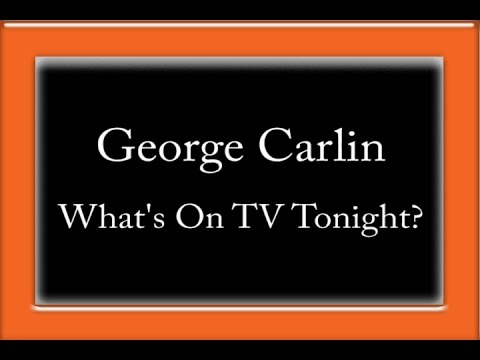 George Carlin - What's On TV Tonight?