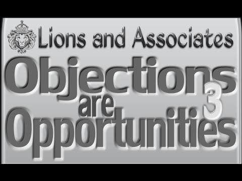 Objections are Opportunities Part 3, Overcoming Obstacles and Closing the Sale by Mike Lions