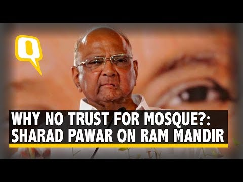'Trust For Ram Mandir, Why Not For the Mosque?': Sharad Pawar | The Quint