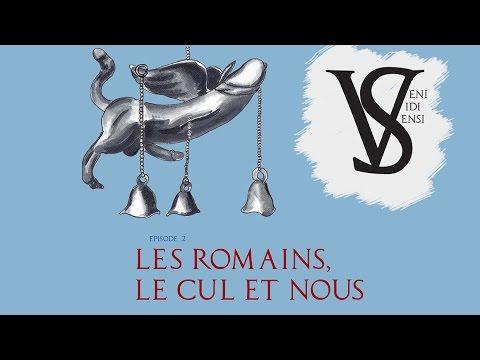 Les Romains, le sexe, et nous - Veni Vidi Sensi #2