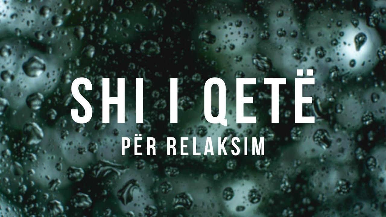 Download SHI I QETË / Për Relaksim