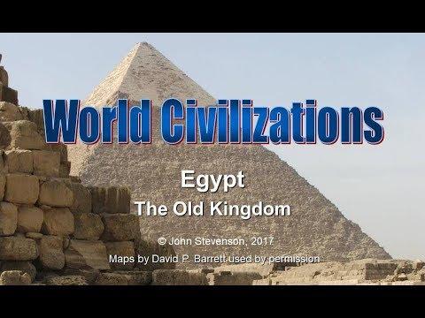 History of Civilization 12:  Egypt – The Old Kingdom
