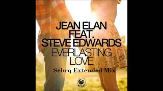 Jean Elan Feat  Steve Edwards   Everlasting Love Sebeq Extended Mix