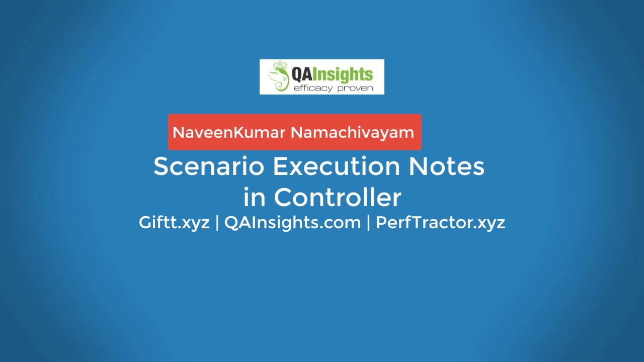 Learn LoadRunner Series - #40 - Scenario Execution Notes in Controller