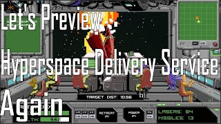 Hyperspace Delivery Service - Fun Times - Let's Preview Again