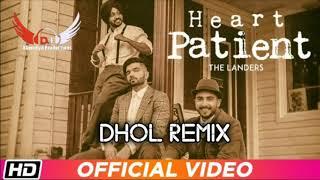 heart patient the landers punjabi new song dhol remix khundiya productions