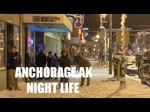 DOWNTOWN NIGHT LIFE | ANCHORAGE, ALASKA