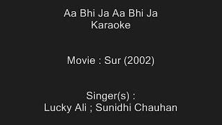 Aa Bhi Ja Aa Bhi Ja - Karaoke - Sur (2002) - Lucky Ali ; Sunidhi Chauhan