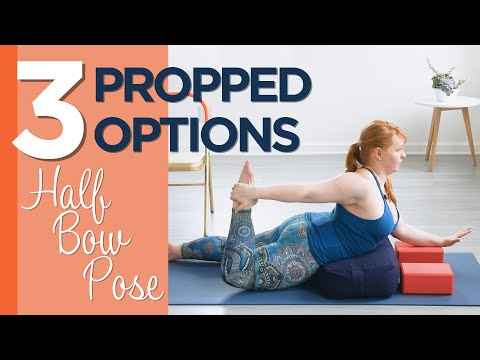 3 Propped Options for Half Bow Pose with Allison Ray Jeraci