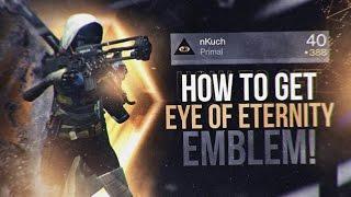 """Destiny: How To Get """"Eye of Eternity"""" Emblem! New Black Friday Emblem!"""