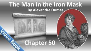 Chapter 50 - The Man in the Iron Mask by Alexandre Dumas - The Death of a Titan(, 2011-12-04T07:50:07.000Z)