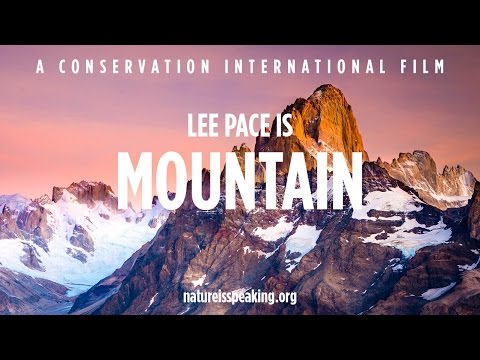Nature Is Speaking: Lee Pace is Mountain   Conservation International (CI)