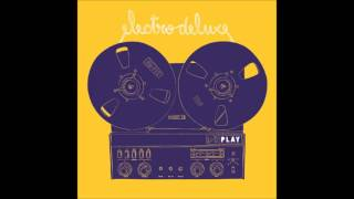 02 - Electro Deluxe - Please Don't Give Up ft. Ben l'Oncle Soul & HKB Finn [Play]