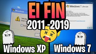 💀¿Sera el Fin?  Windows 7 y Windows XP ⚠️ 2001 - 2019