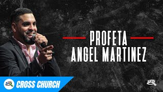 Profeta Angel Martinez // Cross Church RGV