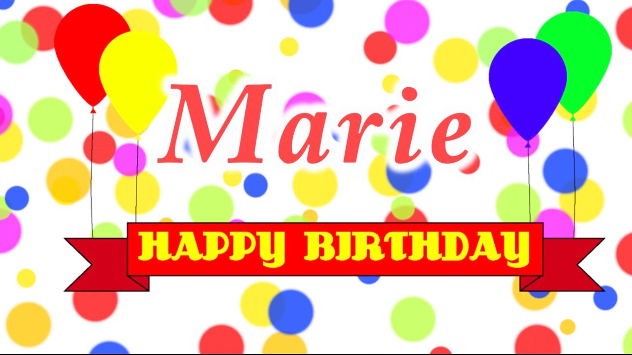 Happy Birthday Marie Song Youtube