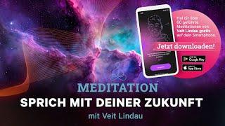 Sprich mit deiner Zukunft - Geführte Meditation mit Veit Lindau