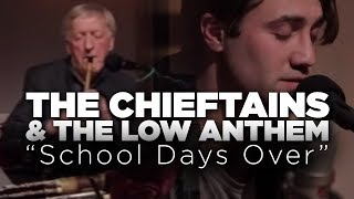 "WGBH Music: The Chieftains & The Low Anthem ""School Days Over"""