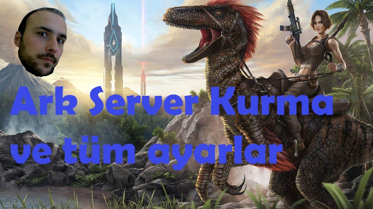 Ark server kurma ve tüm ayarlar
