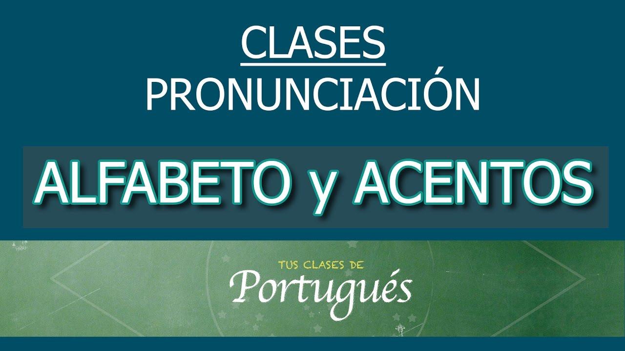 Clases de Portugués - Pronunciación Básica : Alfabeto y Acentos ...