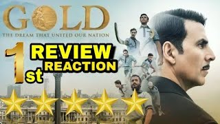 Gold movie first Review, Akshay Kumar, Mouni Roy, Gold honest Review & Reaction, Gold Blockbuster